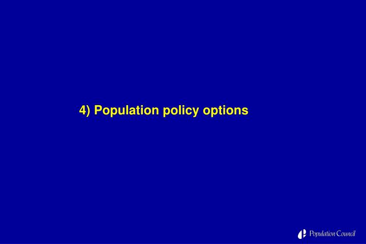 4) Population policy options