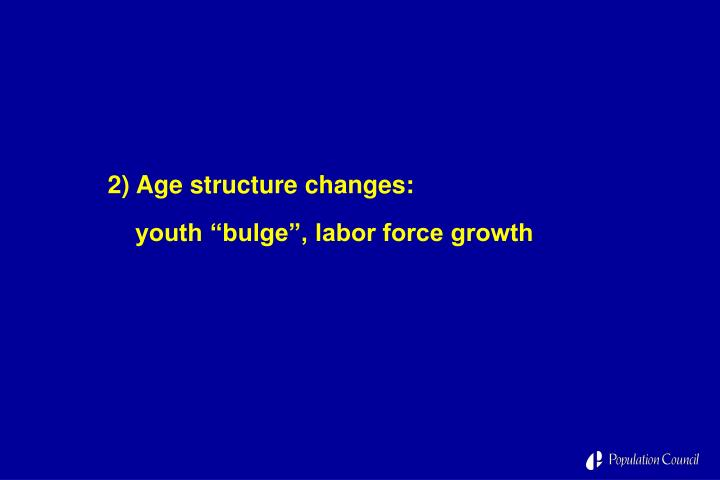 2) Age structure changes: