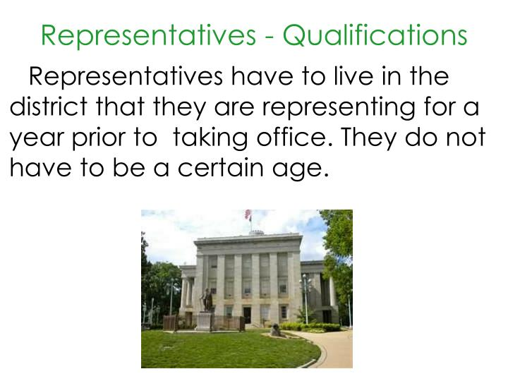 Representatives - Qualifications