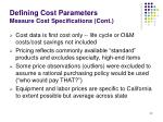 defining cost parameters measure cost specifications cont