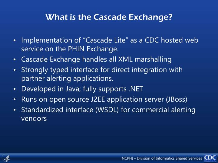 What is the Cascade Exchange?