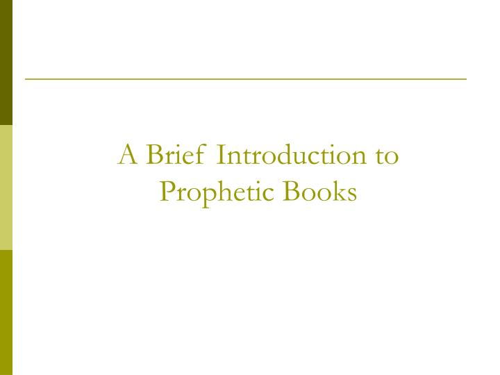 A brief introduction to prophetic books