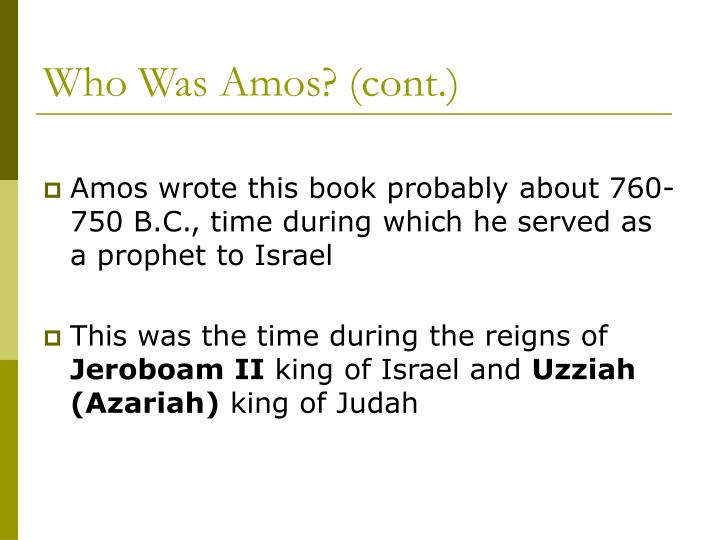 Who Was Amos? (cont.)