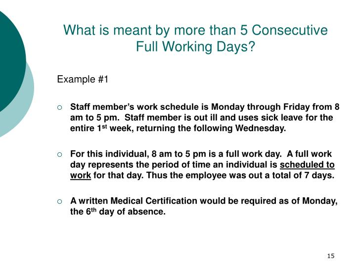 What is meant by more than 5 Consecutive Full Working Days?