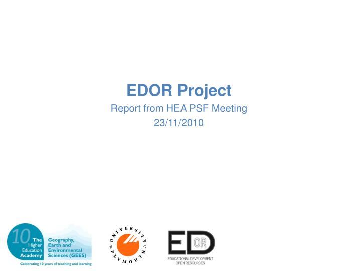 edor project report from hea psf meeting 23 11 2010 n.