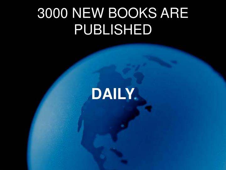 3000 NEW BOOKS ARE PUBLISHED