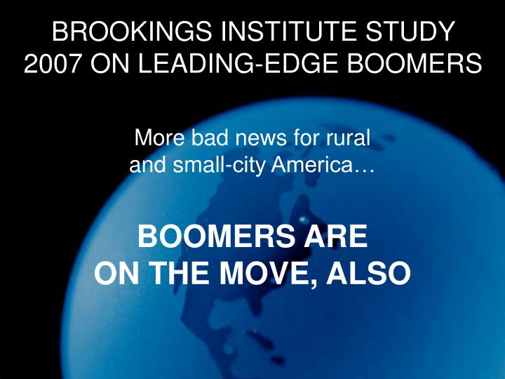 BROOKINGS INSTITUTE STUDY 2007 ON LEADING-EDGE BOOMERS