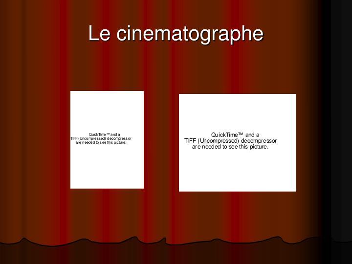 Le cinematographe