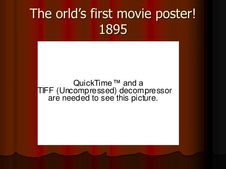 The orld's first movie poster! 1895