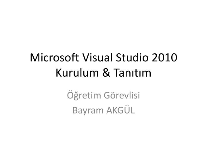 Microsoft visual studio 2010 kurulum tan t m