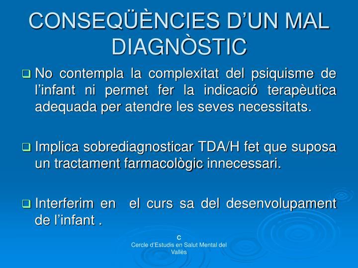 CONSEQÜÈNCIES D'UN MAL DIAGNÒSTIC