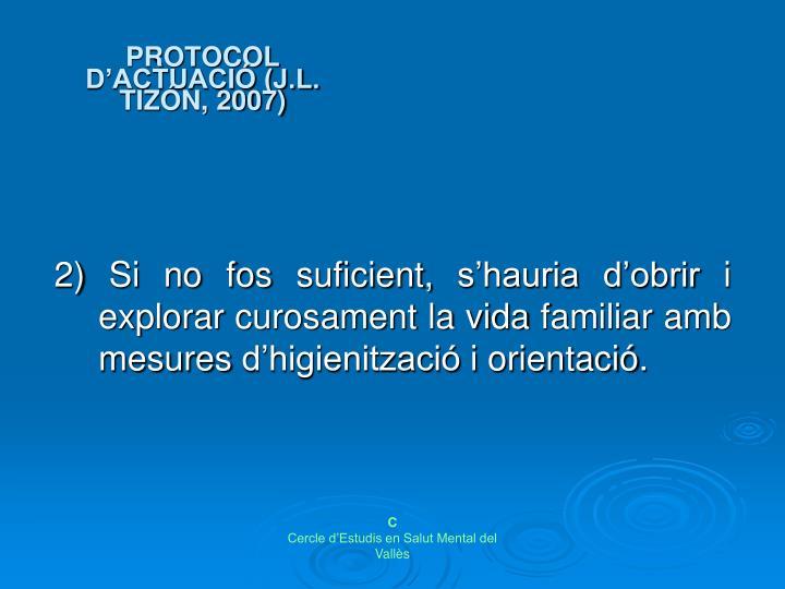 PROTOCOL D'ACTUACIÓ (J.L. TIZÓN, 2007)