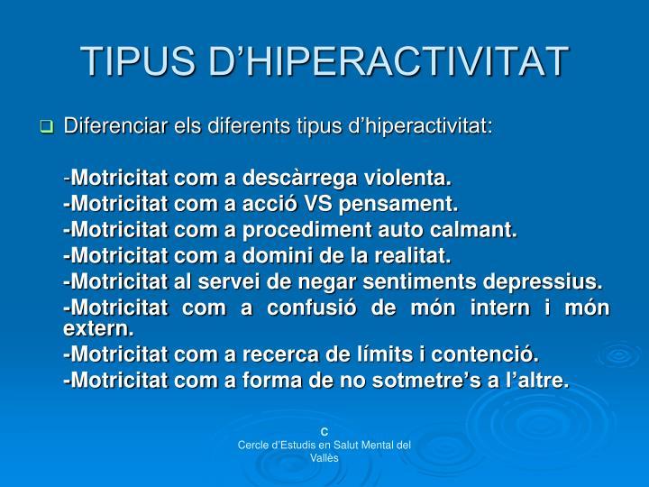 TIPUS D'HIPERACTIVITAT