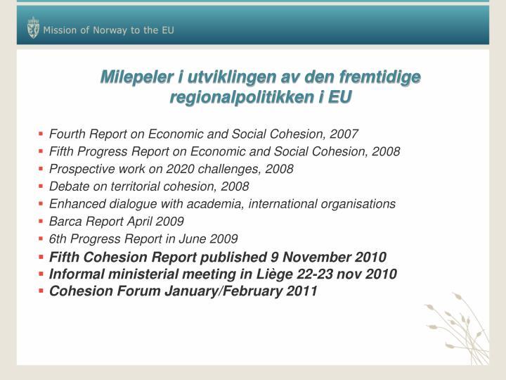 Milepeler i utviklingen av den fremtidige regionalpolitikken i EU