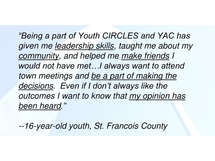 """Being a part of Youth CIRCLES and YAC has given me"