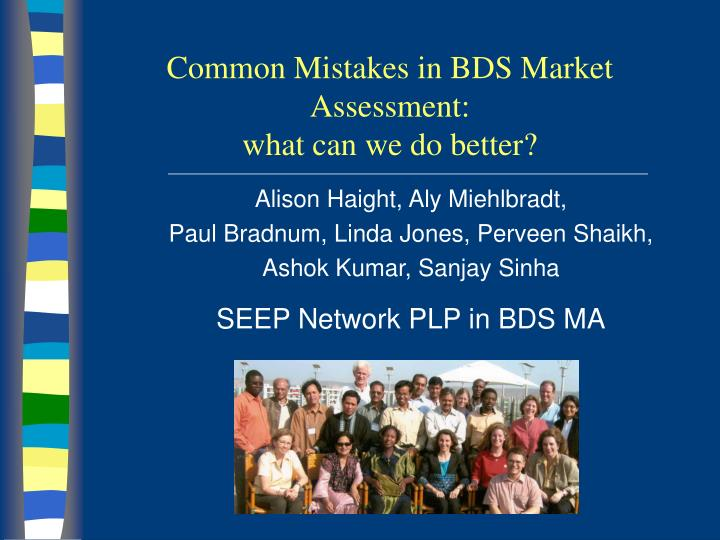 common mistakes in bds market assessment what can we do better n.