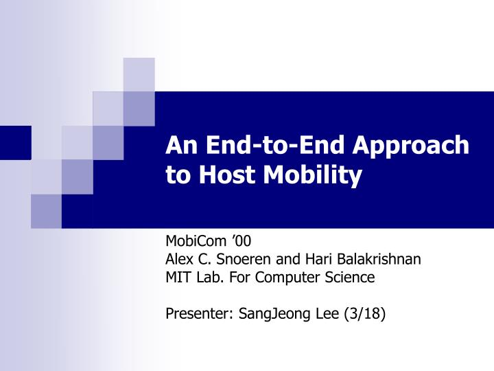an end to end approach to host mobility n.