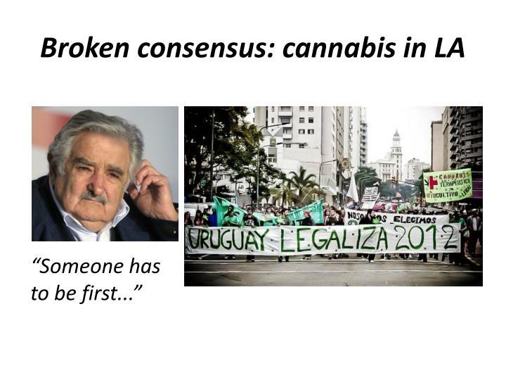 Broken consensus: cannabis in LA
