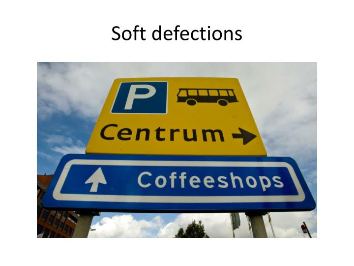 Soft defections
