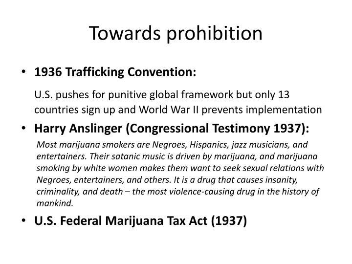 Towards prohibition