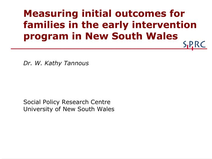 measuring initial outcomes for families in the early intervention program in new south wales n.