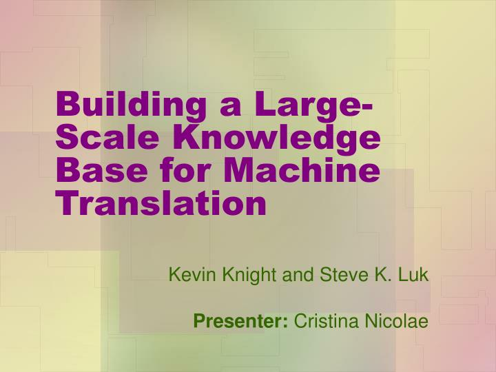 Building a large scale knowledge base for machine translation