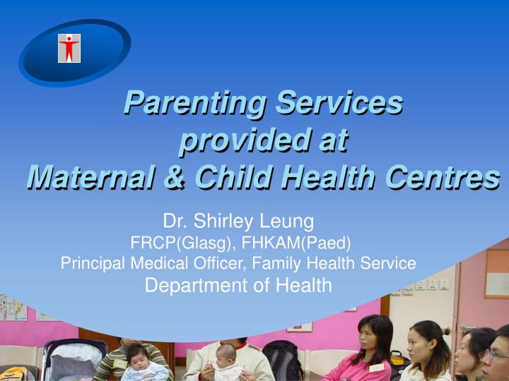 parenting services provided at maternal child health centres n.