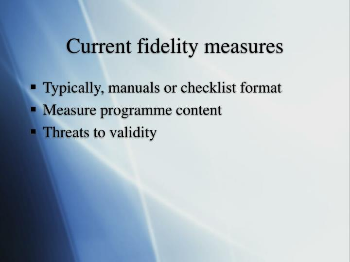 Current fidelity measures