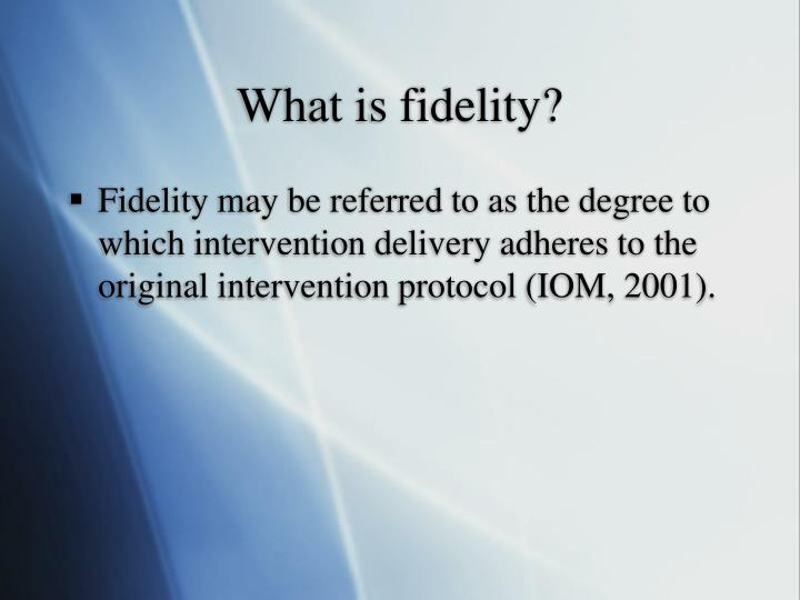 What is fidelity