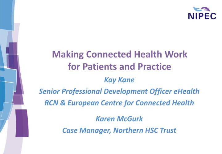 Making connected health work for patients and practice