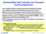 revised main heat transfer and transport costing algorithms