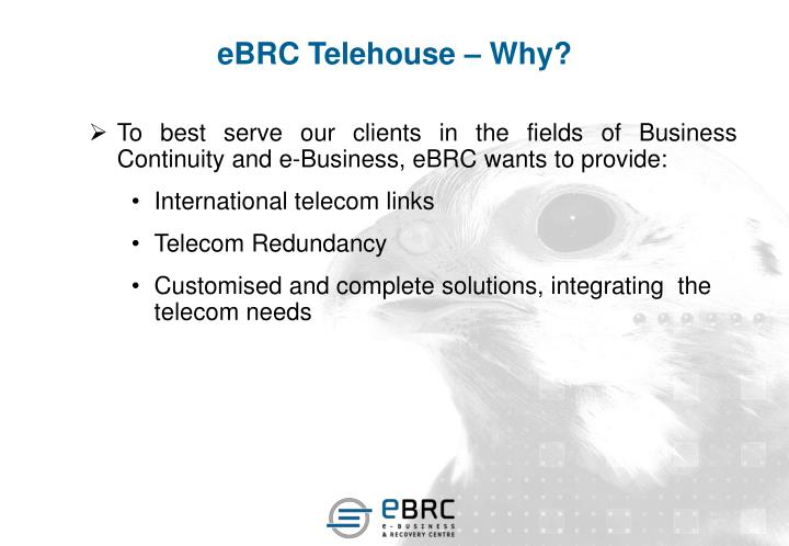 eBRC Telehouse – Why?