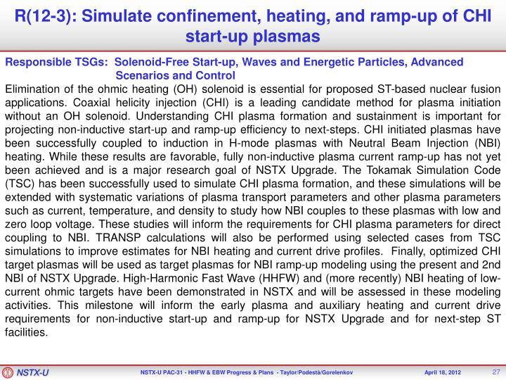 R(12-3): Simulate confinement, heating, and ramp-up of CHI start-up plasmas
