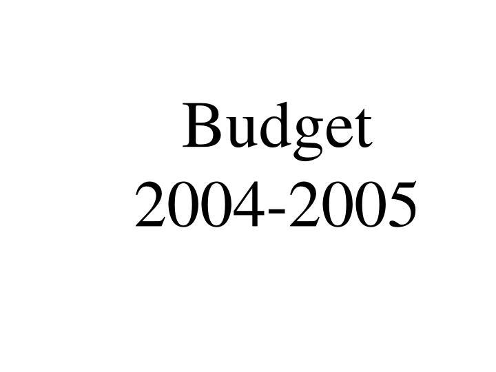 Budget 2004 2005