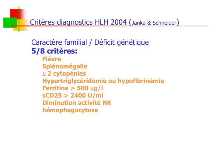 Critères diagnostics HLH 2004 (
