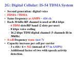 2g digital cellular is 54 tdma system