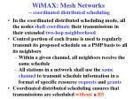 wimax mesh networks coordinated distributed scheduling