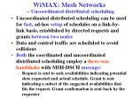 wimax mesh networks uncoordinated distributed scheduling