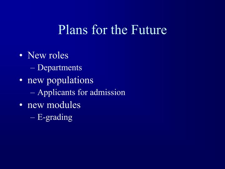 Plans for the Future