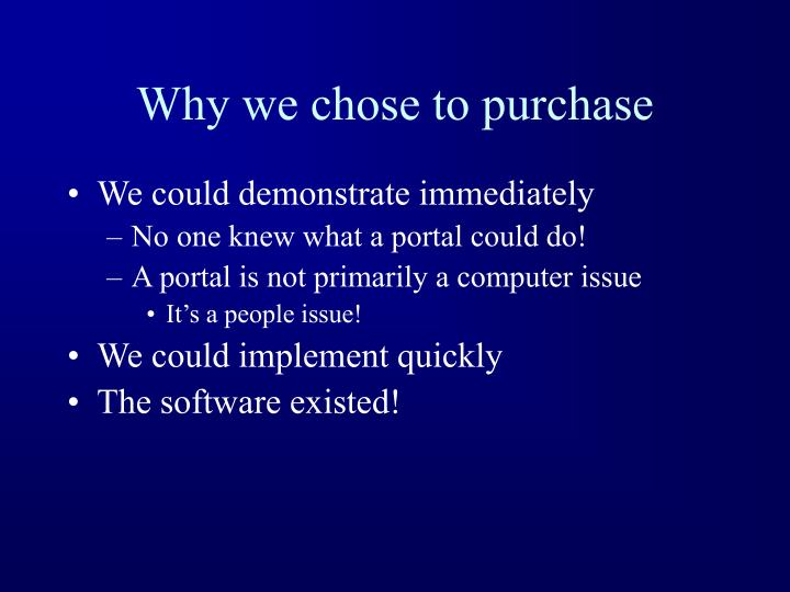 Why we chose to purchase