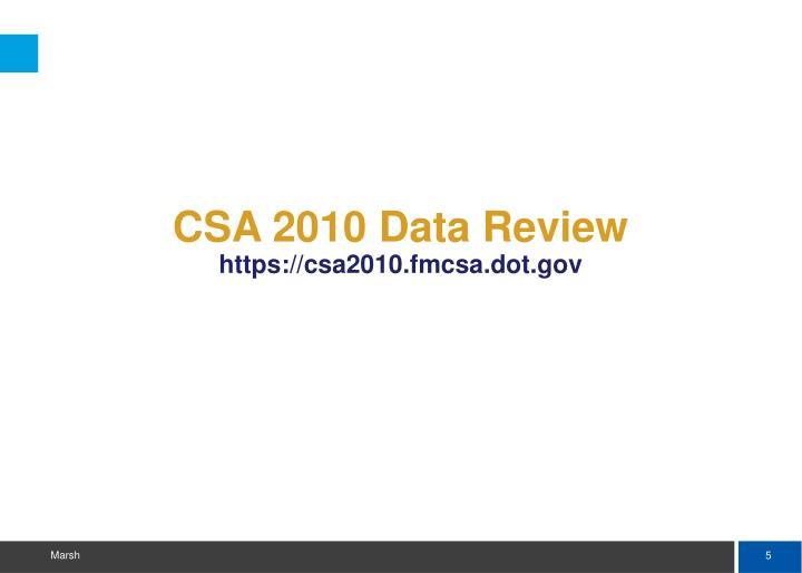 CSA 2010 Data Review