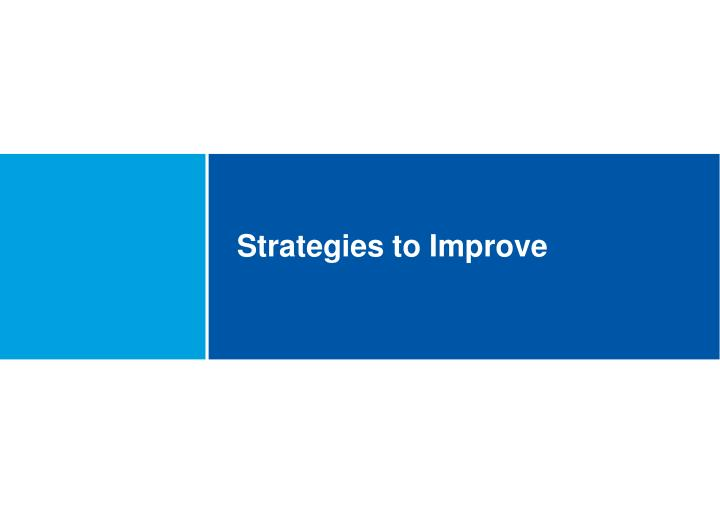 Strategies to Improve