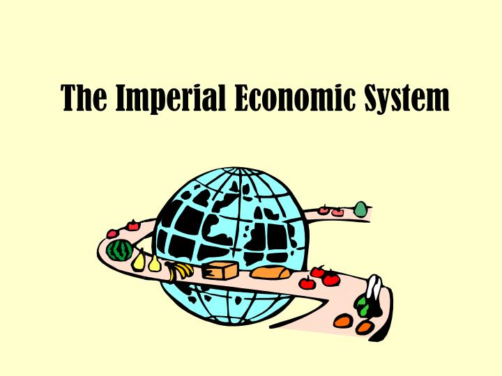 The Imperial Economic System