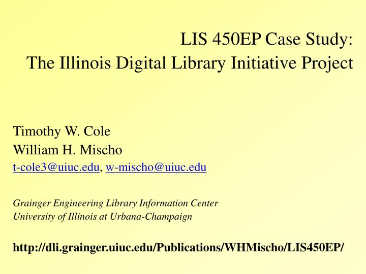 lis 450ep case study the illinois digital library initiative project n.