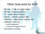 other tools exist for alm
