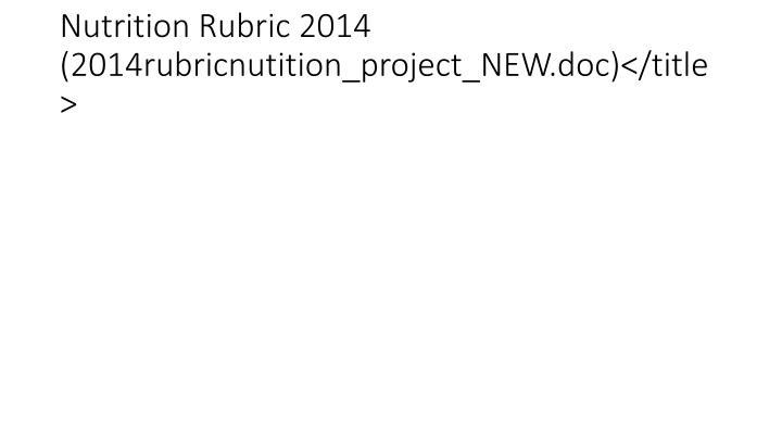 Nutrition Rubric 2014 (2014rubricnutition_project_NEW.doc)</title>