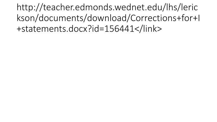 http://teacher.edmonds.wednet.edu/lhs/lerickson/documents/download/Corrections+for+I+statements.docx?id=156441</link>