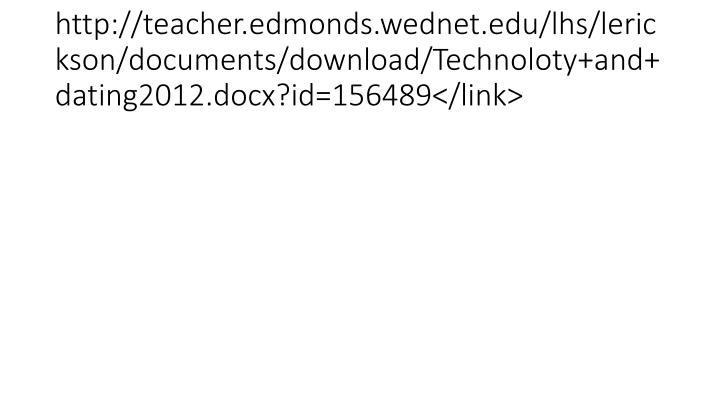 http://teacher.edmonds.wednet.edu/lhs/lerickson/documents/download/Technoloty+and+dating2012.docx?id=156489</link>