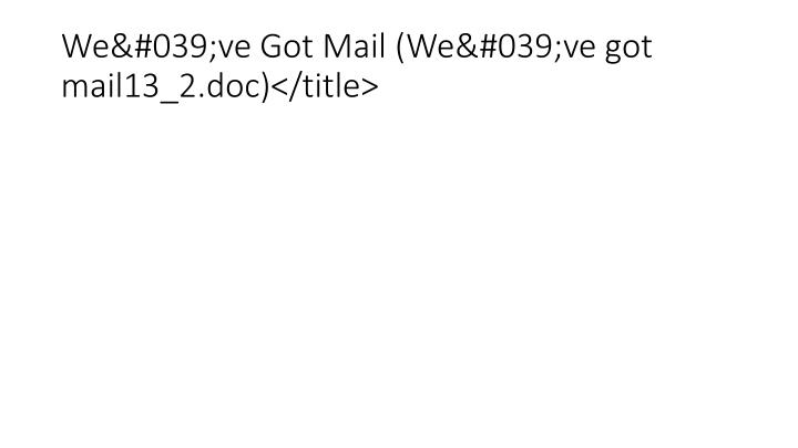 We've Got Mail (We've got mail13_2.doc)</title>