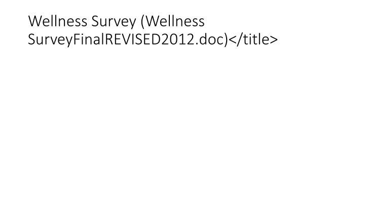 Wellness Survey (Wellness SurveyFinalREVISED2012.doc)</title>